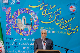 10th International Exhibition of Tourism opened in Isfahan