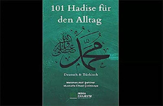 «۱۰۱ حدیث پیامبر(ص) برای زندگی روزمره» در آلمان منتشر شد