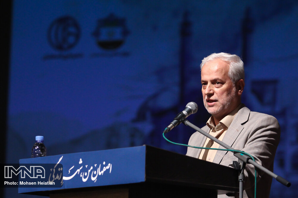 شهردار: «اصفهان من؛ شهر زندگی» حریم و حقوق انسانها را رعایت می کند